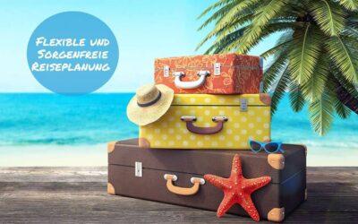 Flexible und sorgenfreie Reiseplanung!